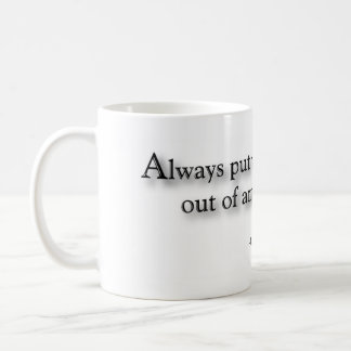 """Always put your drinks out of arm's way."" Mug"