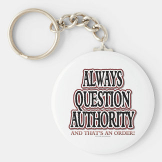 Always Question Authority Basic Round Button Key Ring