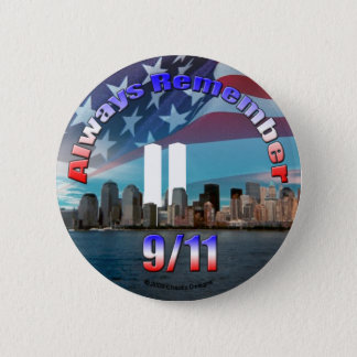 Always Remember 9/11 6 Cm Round Badge