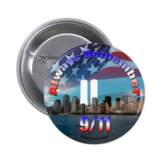Always Remember 9 11 Pinback Buttons