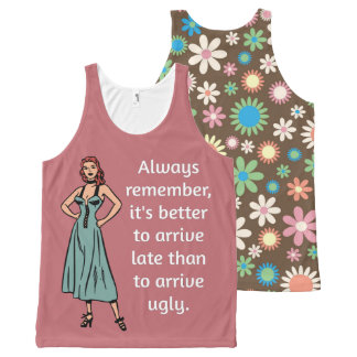 Always remember, it's better to arrive late... All-Over print tank top
