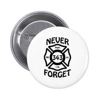 Always remember the 11th of September and the 343 Buttons