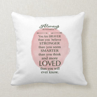 Always Remember You Are Braver Stronger Smarter Throw Pillow