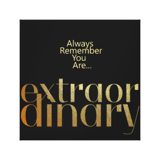 Always Remember You Are Extraordinary 12x12 Canvas