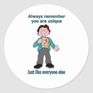 Always remember you are unique round sticker