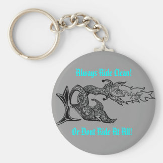 Always Ride Clean!, Or Dont Ride At All! Basic Round Button Key Ring
