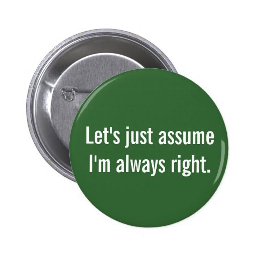 Always Right Pinback Buttons