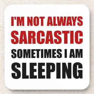 Always Sarcastic Sleeping Coasters