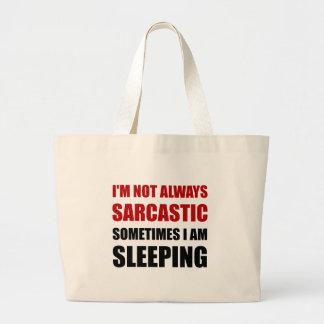 Always Sarcastic Sleeping Large Tote Bag