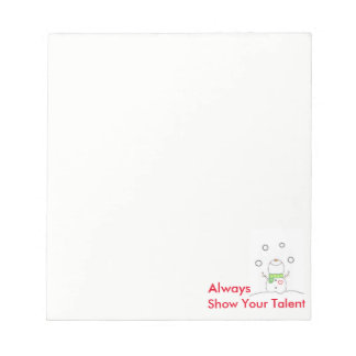 Always Show Your Talent Notepad