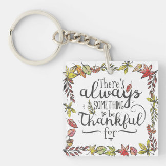 Always Something To Be Thankful For | Keychain