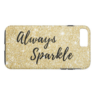 Always Sparkle Motivational Quote in Gold iPhone 7 Plus Case