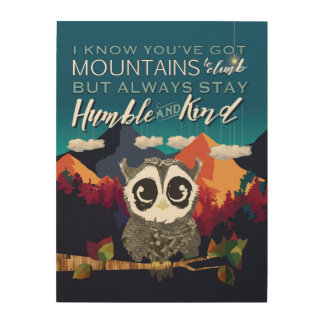 Always Stay Humble and Kind, Owl and Mountain Art Wood Canvases