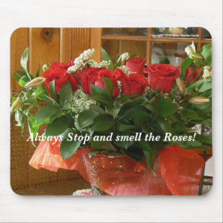 Always Stop and Smell the Roses! Mouse Pad