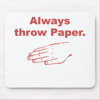 Always Throw Paper Mousepad