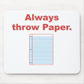Always Throw Paper Mouse Pad