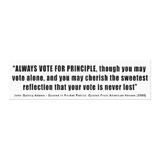 Always Vote For Principle John Quincy Adams Stretched Canvas Print