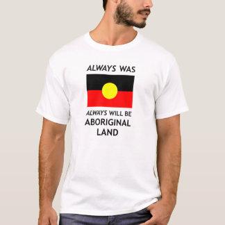 Always Was, Always Will Be Aboriginal Land *White* T-Shirt
