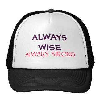 ALWAYS WISE, ALWAYS STRONG MESH HATS