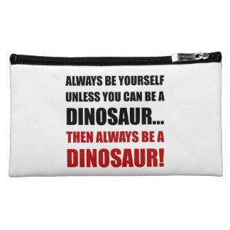 Always Yourself Unless Dinosaur Cosmetic Bag