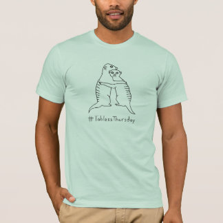 Am. Apparel Meerkat #TablessThursday Lt GreenShirt T-Shirt