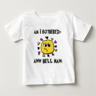 Am i bothered aww hell naw-dark2 baby T-Shirt