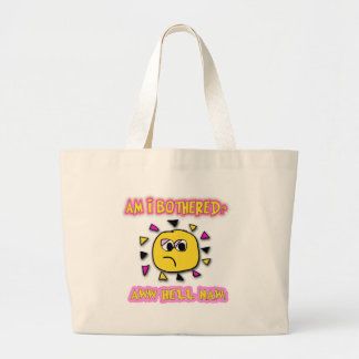 Am i bothered aww hell naw large tote bag