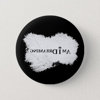 Am I Dreaming? Button 2.25 Inch Black