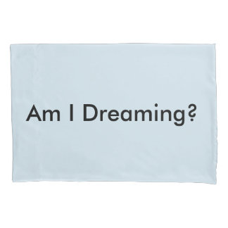 Am I Dreaming? Pillowcase 2 Set