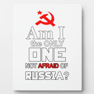 Am I the Only One Not Afraid of Russia? Plaque