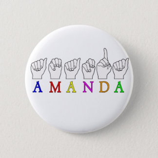 AMANDA  FINGERSPELLED ASL SIGN NAME FE MALE 6 CM ROUND BADGE