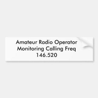 Amateur Radio Operator Monitoring Calling Freq ... Bumper Sticker