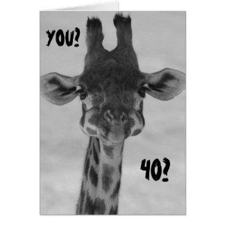 "AMAZED GIRAFFE SAYS ""YOU"" ""40?"" GREETING CARD"