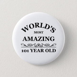 Amazing 101 year old 6 cm round badge