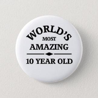 Amazing 10 year old 6 cm round badge
