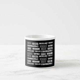 Amazing Awesome Excellent Fabulous... Husband Espresso Mug