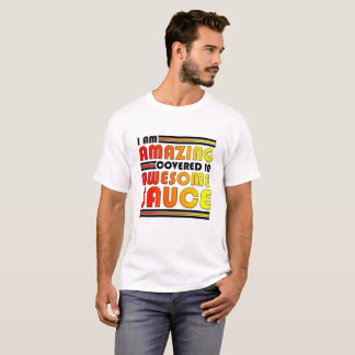 Amazing Awesome Sauce Funny Tshirt