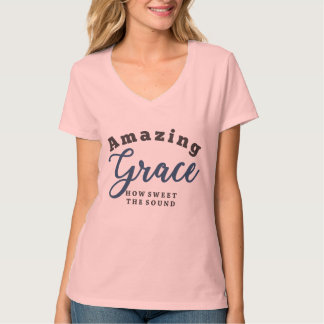 Amazing Grace, how sweet the sound! T-Shirt