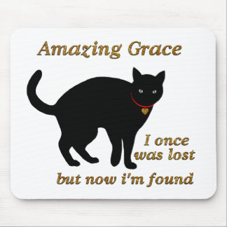 Amazing grace I once was lost but now i'm found Mouse Pad