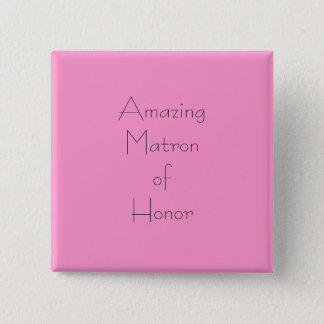Amazing Matron of Honor 15 Cm Square Badge