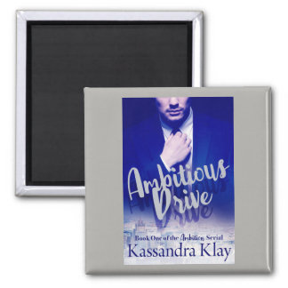 Ambitious Drive Kassandra Klay Magnet