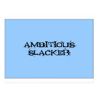 Ambitious Slacker Postcard