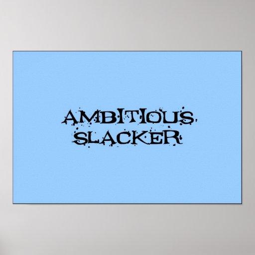Ambitious Slacker Posters