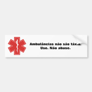 Ambulances are not taxis bumper sticker