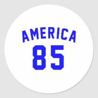 America 85 Birthday Designs Round Sticker