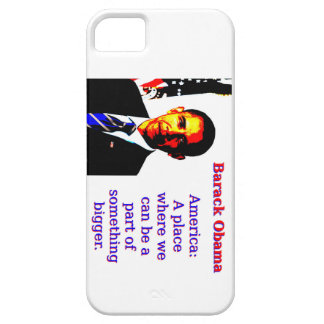 America A Place Where We Can Be - Barack Obama iPhone 5 Covers