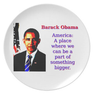 America A Place Where We Can Be - Barack Obama Plate