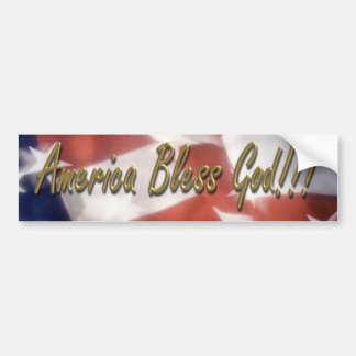 America bless God!!! Bumper Sticker