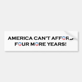 America Can't Afford Four More Years of Obama Bumper Sticker