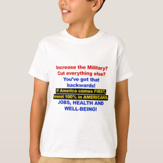 America Comes First? Then Invest in Americans! T-Shirt